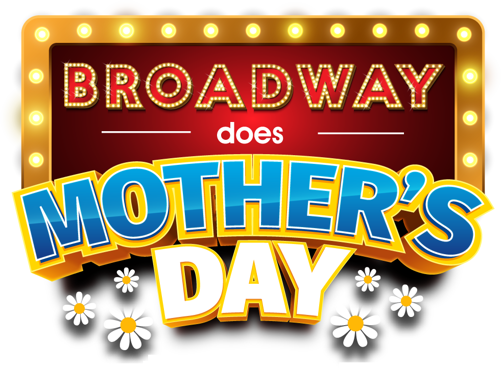 Broadway Does Mother's Day